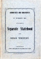 Booklet:  Addresses and Arguments by prominent men in favor of Separate Statehood for Indian...